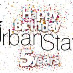 Urban Stay 5 Year Anniversary